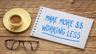 Make more and work less!